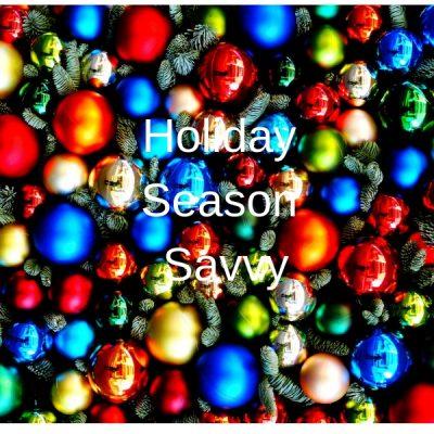 Holiday Season Savvy